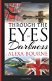 Through the Eyes of Darkness 2013 9781613334560 Front Cover