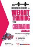 Ultimate Guide to Weight Training for Cheerleading 2nd 2007 9781932549560 Front Cover