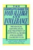 Complete Guide to Food Allergy and Intolerance Prevention, Identification, and Treatment of Common Illnesses and Allergies 1992 9780517577561 Front Cover