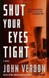 Shut Your Eyes Tight (Dave Gurney, No. 2) A Novel 2012 9780770435561 Front Cover