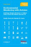 Environmental Monitoring with Arduino Building Simple Devices to Collect Data about the World Around Us 1st 2012 9781449310561 Front Cover