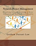 Network Project Management Visualising Collective Knowledge to Better Understand and Model a Project-Portfolio 2012 9781478327561 Front Cover