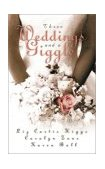 Three Weddings and a Giggle 2001 9781576736562 Front Cover