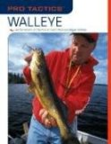 Walleye Use the Secrets of the Pros to Catch More and Bigger Walleye 2008 9781599212562 Front Cover