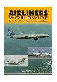 Airliners Worldwide Over 100 Current Airliners Described and Illustrated in Colour 1997 9781857800562 Front Cover