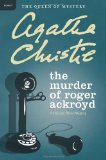 Murder of Roger Ackroyd A Hercule Poirot Mystery 2011 9780062073563 Front Cover