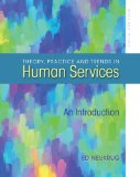 Theory, Practice, and Trends in Human Services 5th 2012 9780840028563 Front Cover
