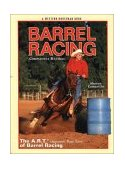 Barrel Racing The A. R. T. of Barrell Racing 2002 9780911647563 Front Cover