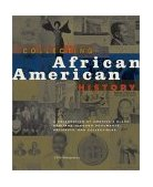 Collecting African American History 2002 9781584790563 Front Cover