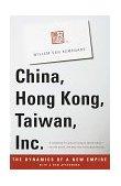 China, Hong Kong, Taiwan, Inc The Dynamics of a New Empire 1998 9780679777564 Front Cover