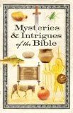 Mysteries and Intrigues of the Bible 2007 9781416543565 Front Cover