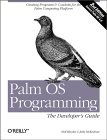 Palm OS Programming The Developer's Guide 2nd 2001 9781565928565 Front Cover