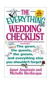 Everything Wedding Checklist The Gown, the Guests, the Groom and Everything Else You Shouldn't Forget 2nd 2001 9781580624565 Front Cover
