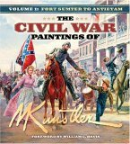 Civil War Paintings of Mort Kunstler, Volume 1 Fort Sumter to Antietam 2006 9781581825565 Front Cover