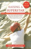 Raising a Superstar Simple Strategies to Bring Out the Brilliance in Every Child 2008 9781600373565 Front Cover