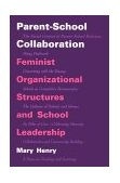 Parent-School Collaboration Feminist Organizational Structures and School Leadership 1996 9780791428566 Front Cover