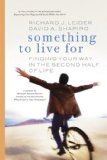 Something to Live For Finding Your Way in the Second Half of Life 2008 9781576754566 Front Cover