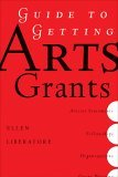 Guide to Getting Arts Grants 1st 2006 9781581154566 Front Cover