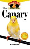 Canary An Owner's Guide to a Happy Healthy Pet 2000 9781620457566 Front Cover
