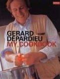 Gerard Depardieu My Cookbook 2005 9781840914566 Front Cover