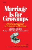 Marriage Is for Grownups A Mature Approach to Problems in Marriage 1995 9780385042567 Front Cover