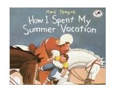 How I Spent My Summer Vacation 1st 1997 9780517885567 Front Cover