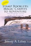 Stamp Booklets Magic Carpets to Adventure:Travel Through Space and Time and Have Fun along the Way 2008 9781436355568 Front Cover