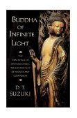 Buddha of Infinite Light The Teachings of Shin Buddhism, the Japanese Way of Wisdom and Compassion 1st 2002 9781570624568 Front Cover