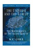 Universe and the Teacup The Mathematics of Truth and Beauty 1st 1999 9780156006569 Front Cover