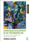 Curriculum Development in the Postmodern Era Teaching and Learning in an Age of Accountability