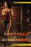 Don't Kill the Messenger 2010 9780425232569 Front Cover