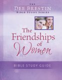 Friendships of Women Bible Study 2006 9780781444569 Front Cover