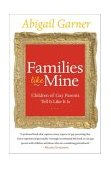 Families Like Mine Children of Gay Parents Tell It Like It Is 2004 9780060527570 Front Cover