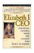 Elizabeth I CEO Strategic Lessons from the Leader Who Built an Empire 2nd 2002 9780735203570 Front Cover