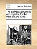 Bombay Almanack, and Register, for the Year of Lord 1798 2010 9781170237571 Front Cover