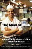 Mind at Work Valuing the Intelligence of the American Worker 1st 2005 9780143035572 Front Cover