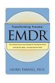 Transforming Trauma - EMDR 1st 1998 9780393317572 Front Cover
