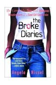 Broke Diaries The Completely True and Hilarious Misadventures of a Good Girl Gone Broke 2001 9780679783572 Front Cover