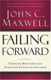 Failing Forward Turning Mistakes into Stepping Stones for Success 2007 9780785288572 Front Cover