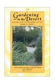 Gardening in the Desert A Guide to Plant Selection and Care 2nd 2000 9780816520572 Front Cover