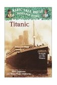 Titanic A Nonfiction Companion to Magic Tree House #17: Tonight on the Titanic 1st 2002 9780375813573 Front Cover