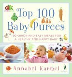 Top 100 Baby Purees 100 Quick and Easy Meals for a Healthy and Happy Baby 2006 9780743289573 Front Cover