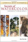 Secrets of Watercolor - from Basics to Special Effects 2012 9781440321573 Front Cover
