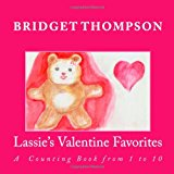Lassie's Valentine Favorites A Counting Book from 1 To 10 2013 9781482071573 Front Cover