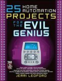 25 Home Automation Projects for the Evil Genius 2007 9780071477574 Front Cover