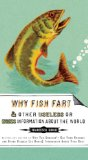 Why Fish Fart and Other Useless or Gross Information about the World 2009 9781585427574 Front Cover