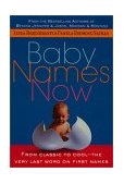 Baby Names Now From Classic to Cool - The Very Last Word on First Names 4th 2001 Revised 9780312267575 Front Cover