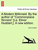 Modern Milkmaid by the Author of Commonplace Sinners [I E Elinor Huddart ] a New Edition 2011 9781241577575 Front Cover