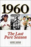 1960 The Last Pure Season 2013 9781613213575 Front Cover
