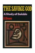 Savage God A Study of Suicide 1st 1990 Reprint 9780393306576 Front Cover